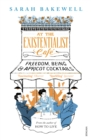 At The Existentialist Caf : Freedom, Being, and Apricot Cocktails - eBook