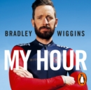Bradley Wiggins: My Hour - eAudiobook
