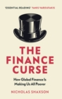 The Finance Curse : How global finance is making us all poorer - eBook