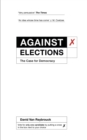 Against Elections : The Case for Democracy - eBook
