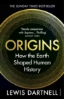 Origins : How the Earth Shaped Human History - eBook