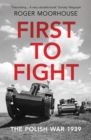 First to Fight : The Polish War 1939 - eBook