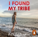 I Found My Tribe - eAudiobook