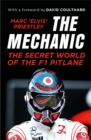 The Mechanic : The Secret World of the F1 Pitlane - eBook