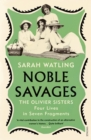Noble Savages : The Olivier Sisters - eBook
