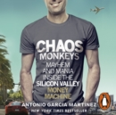 Chaos Monkeys : Inside the Silicon Valley money machine - eAudiobook