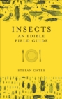 Insects : An Edible Field Guide - eBook
