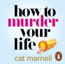 How to Murder Your Life - eAudiobook