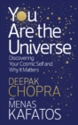 You Are The Universe : Discovering your cosmic self and why it matters - eBook