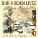 Our Hidden Lives : The Remarkable Diaries of Postwar Britain - eAudiobook