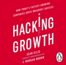 Hacking Growth : How Today's Fastest-Growing Companies Drive Breakout Success - eAudiobook