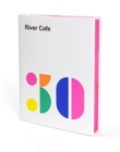 River Cafe 30 : Simple Italian recipes from an iconic restaurant - eBook