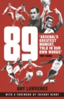 89 : Arsenal s Greatest Moment, Told in Our Own Words - eBook