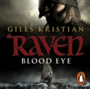Raven: Blood Eye : (Raven: Book 1): A gripping, bloody and unputdownable Viking adventure from bestselling author Giles Kristian - eAudiobook