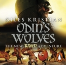 Raven 3: Odin's Wolves : (Raven: 3): A thrilling, blood-stirring and blood-soaked Viking adventure from bestselling author Giles Kristian - eAudiobook