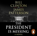 The President is Missing : The biggest thriller of the year - eAudiobook