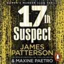 17th Suspect : A methodical killer gets personal (Women's Murder Club 17) - eAudiobook