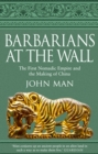 Barbarians at the Wall : The First Nomadic Empire and the Making of China - eBook