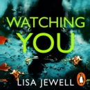 Watching You : From the number one bestselling author of The Family Upstairs - eAudiobook