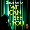 We Can See You : They know everything about you... - eAudiobook