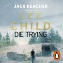 Die Trying : (Jack Reacher 2) - eAudiobook