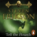 Toll The Hounds : The Malazan Book of the Fallen 8 - eAudiobook