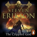 The Crippled God : The Malazan Book of the Fallen 10 - eAudiobook