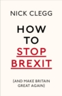 How To Stop Brexit (And Make Britain Great Again) - eBook