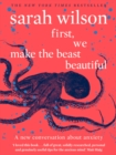 First, We Make the Beast Beautiful : A new story about anxiety - eBook
