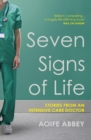 Seven Signs of Life : Stories from an Intensive Care Doctor - eBook