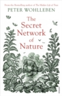 The Secret Network of Nature : The Delicate Balance of All Living Things - eBook