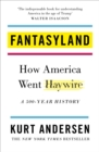 Fantasyland : How America Went Haywire: A 500-Year History - eBook
