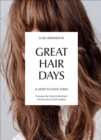 Great Hair Days : & How to Have Them - eBook