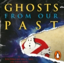Ghosts from Our Past : Both Literally and Figuratively: The Study of the Paranormal - eAudiobook