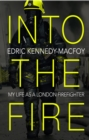 Into the Fire : My Life as a London Firefighter - eBook