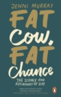 Fat Cow, Fat Chance : The science and psychology of size - eBook