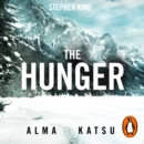 "The Hunger : ""Deeply disturbing, hard to put down"" - Stephen King - eAudiobook"