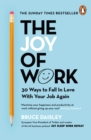 The Joy of Work : The No.1 Sunday Times Business Bestseller   30 Ways to Fix Your Work Culture and Fall in Love with Your Job Again - eBook