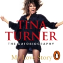 Tina Turner: My Love Story (Official Autobiography) - eAudiobook