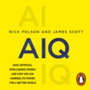 AIQ : How artificial intelligence works and how we can harness its power for a better world - eAudiobook