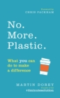 No. More. Plastic. : What you can do to make a difference   the #2minutesolution - eBook