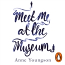 Meet Me at the Museum : Shortlisted for the Costa First Novel Award 2018 - eAudiobook
