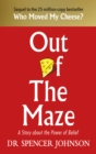 Out of the Maze : A Simple Way to Change Your Thinking & Unlock Success - eBook