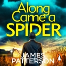 Along Came a Spider : (Alex Cross 1) - eAudiobook