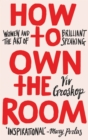 How to Own the Room : Women and the Art of Brilliant Speaking - eBook