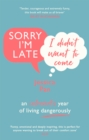 Sorry I'm Late, I Didn't Want to Come : An Introvert s Year of Living Dangerously - eBook