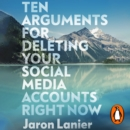 Ten Arguments For Deleting Your Social Media Accounts Right Now - eAudiobook