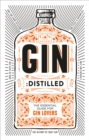 Gin: Distilled : The Essential Guide for Gin Lovers - eBook