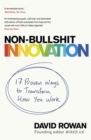 Non-Bullshit Innovation : Radical Ideas from the World s Smartest Minds - eBook