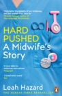 Hard Pushed : A Midwife s Story - eBook